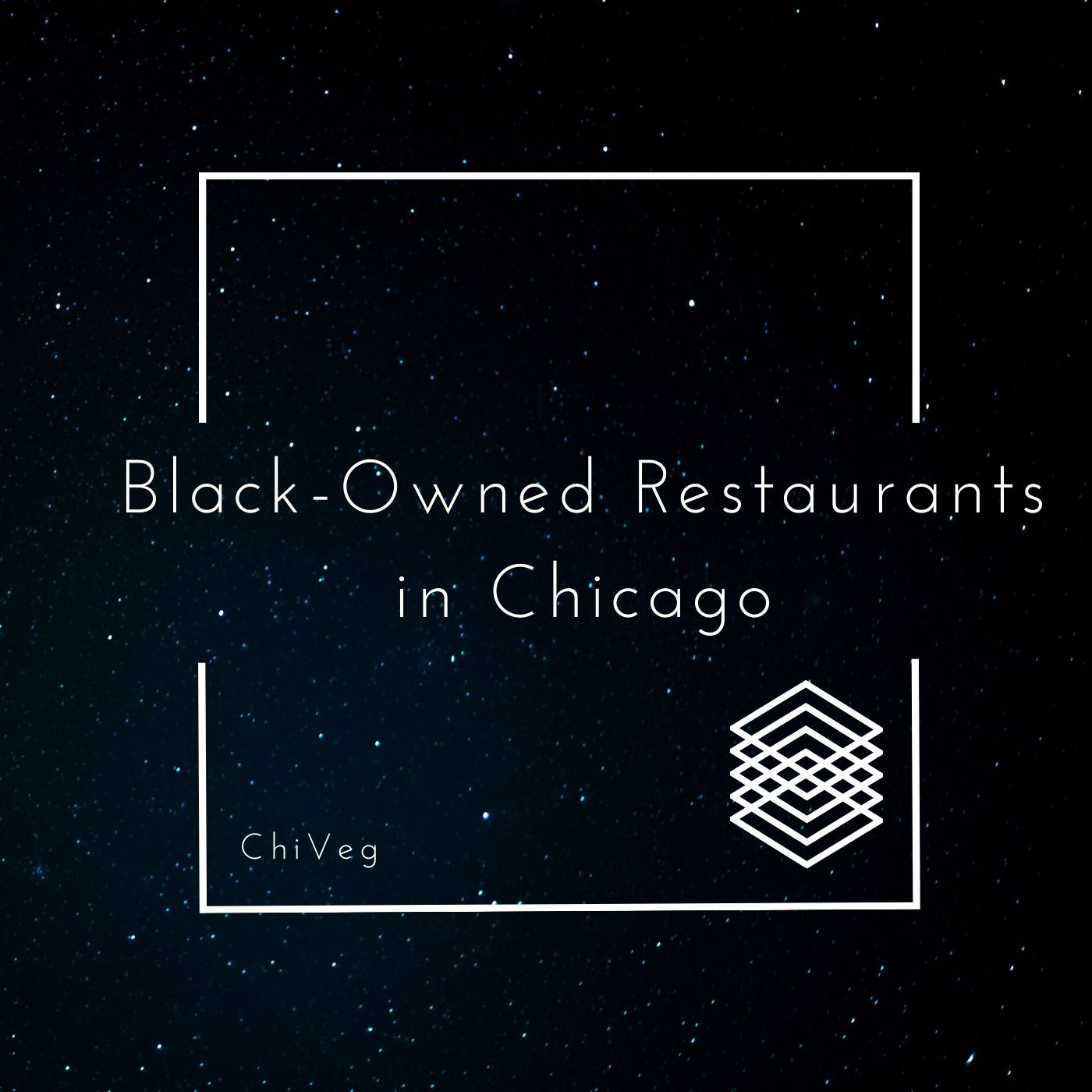 Black-Owned Restaurants in Chicago from ChiVeg made through Canvas